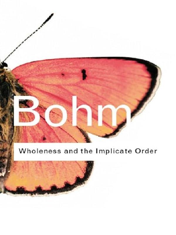 拡大する後方に眠りWholeness and the Implicate Order (Routledge Classics) (English Edition)