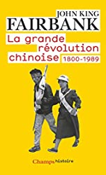 La Grande Révolution chinoise: 1800-1989 de John-King Fairbank