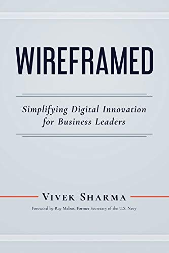 Compare Textbook Prices for WIREFRAMED: Simplifying Digital Innovation for Business Leaders  ISBN 9781735622316 by Sharma, Vivek
