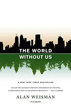 The World Without Us by [Alan Weisman]
