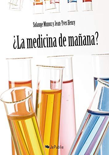 ¿La Medicina de mañana? (JePublie présente) (Spanish Edition)
