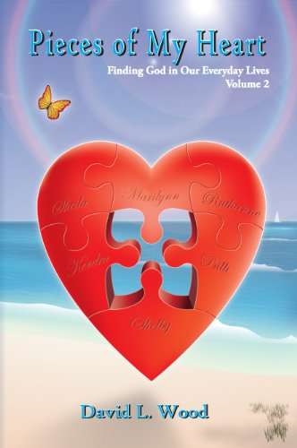 Pieces of My Heart (Volume 2): Finding God in Our Everyday Lives
