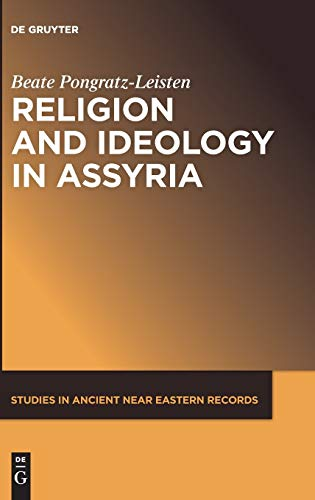 Religion and Ideology in Assyria (Studies in Ancient Near Eastern Records (Saner))