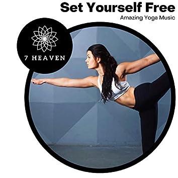 Set Yourself Free - Amazing Yoga Music