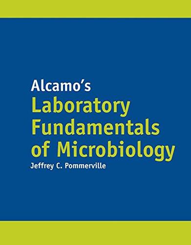 Alcamo's Laboratory Fundamentals of Microbiology