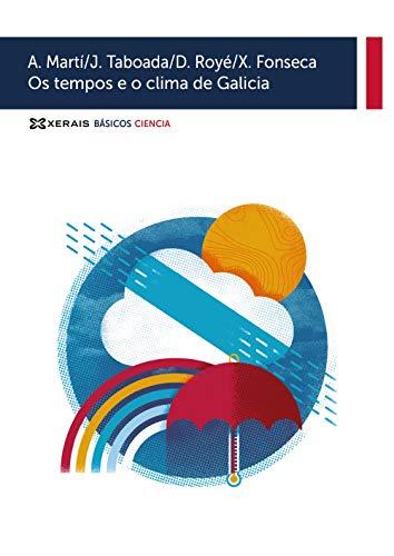 Os tempos e o clima de Galicia (Obras De Referencia - Básicos Ciencia)