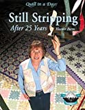 Quilt in a Day: Still Stripping After 25 Years