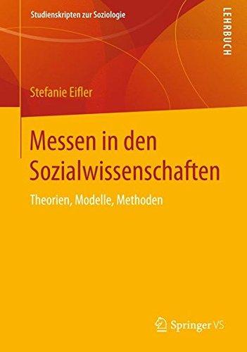 Messen in Den Sozialwissenschaften: Theorien, Modelle, Methoden