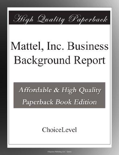 Mattel, Inc. Business Background Report