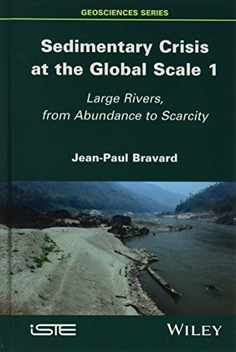 Sedimentary Crisis at the Global Scale 1: Large Rivers, from Abundance to Scarcity (Geosciences)