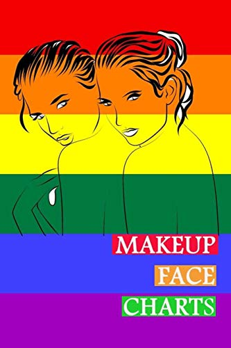 Makeup Face Charts: Blank Workbook Face Make-up Artist Chart Portfolio Notebook Journal For Professional or Amateur Practice   LGBT Love Cover