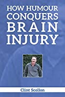How Humour Conquers Brain Injury