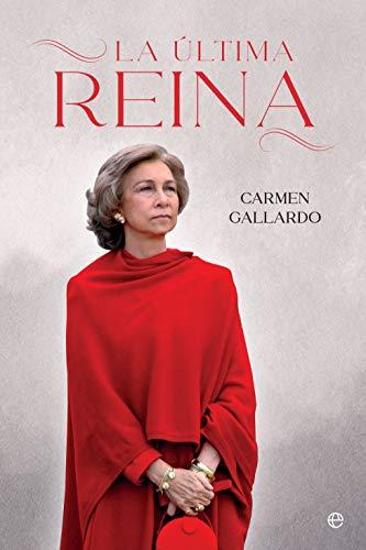 La última Reina (Biografías y memorias)
