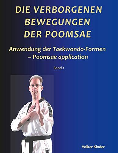 Die verborgenen Bewegungen der Poomsae: Anwendung der Taekwondo-Formen - Poomsae application