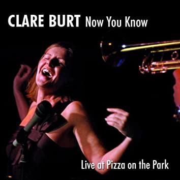 NOW YOU KNOW - LIVE AT PIZZA ON THE PARK