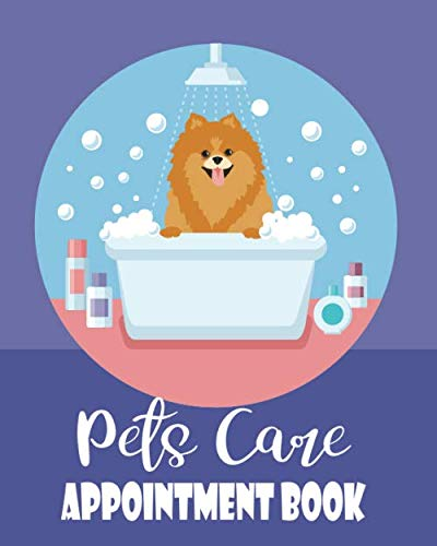 Pets Care Appointment Book: For Table Log Book with 15 Min...