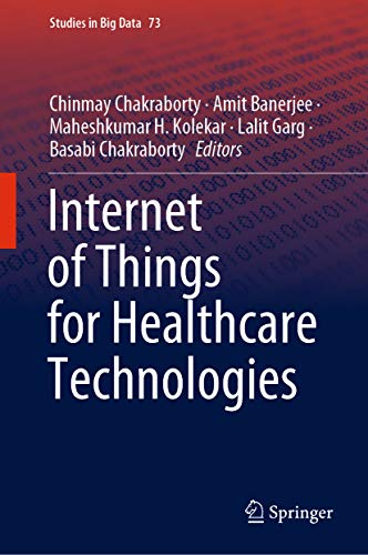 Internet of Things for Healthcare Technologies (Studies in Big Data Book 73)