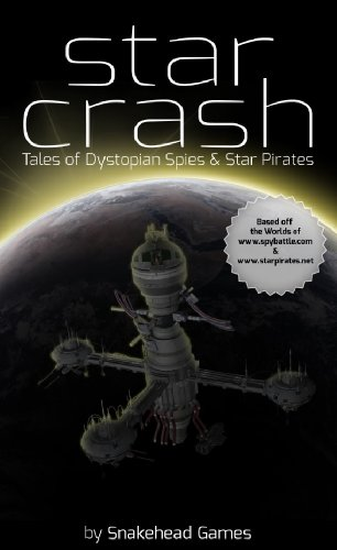 Star Crash, Tales of Dystopian Spies & Star Pirates (English Edition)