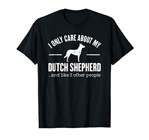 Dutch Shepherd Gift Dog Saying T-Shirt Dog Owner Tee