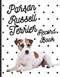 Parson Russell Terrier: Fantastic Record Keeping and Care Log Book For Your Dog: Makes Communication Easy For You and Your Doggy Carer