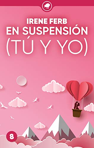 En suspensión (tú y yo) (Todo saldrá bien nº 8) eBook: Ferb, Irene ...