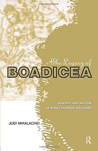 The Legacy of Boadicea