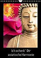 Ich schenk' Dir asiatische Harmonie (Wandkalender 2022 DIN A4 hoch): Fernoestliche Impressionen (Monatskalender, 14 Seiten )