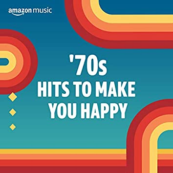 70s Hits to Make You Happy
