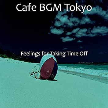 Feelings for Taking Time Off