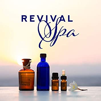 Revival SPA: Music for Therapy, Massage, Beauty and Rejuvenation Treatments, Moments of Relaxation, Spa, Bathing and Wellness