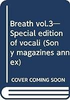 Breath vol.3―Special edition of vocali (Sony magazines annex)