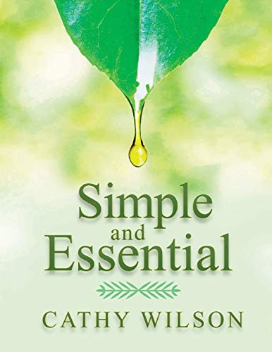 Download Simple and Essential: A Step-by-Step Guide to Natural Healing With Essential Oils 1548568848