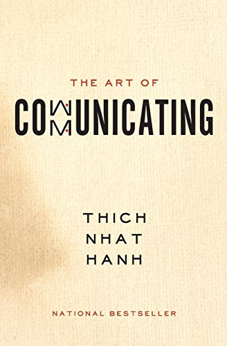 Compare Textbook Prices for The Art of Communicating Reprint Edition ISBN 8601410578121 by Hanh, Thich Nhat