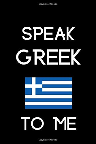 Speak Greek to Me: Blank Lined Journal