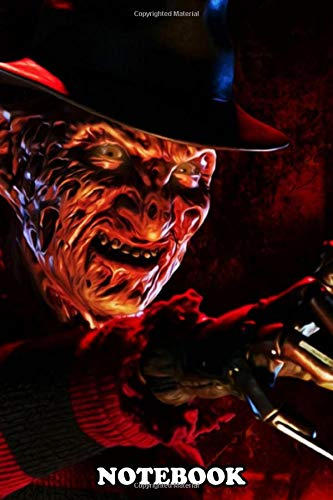 Notebook: Freddy Krueger From Nightmare On Elm Street , Journal for Writing, College Ruled Size 6' x 9', 110 Pages