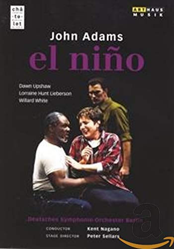 JOHN ADAMS: El Niño (live from the Théatre Musical de Paris-Chatelet, 2000)