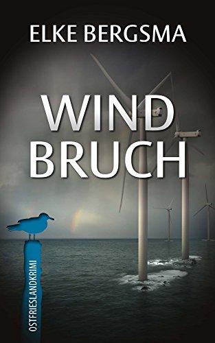 Windbruch - Ostfrieslandkrimi (Büttner und Hasenkrug ermitteln 1)