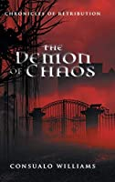 The Demon of Chaos (Chronicles of Retribution)