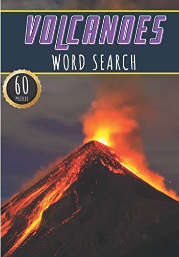 Volcanoes Word Search: Volcano Word Search Book | 60 Puzzles with Word Scramble | More Than 400 Words on World Volcanoes, Volcanic Eruption and Lava, ... Puzzle Book Gift For Volcanologist