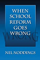 When School Reform Goes Wrong