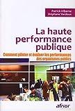 La haute performance publique - Comment piloter et évaluer les performances des organismes publics