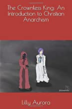 The Crownless King: An Introduction to Christian Anarchism