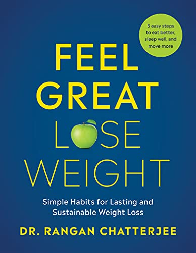 Compare Textbook Prices for Feel Great, Lose Weight: Simple Habits for Lasting and Sustainable Weight Loss  ISBN 9781953295057 by Chatterjee, Rangan Dr.