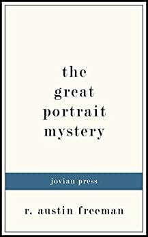 The Great Portrait Mystery by [R. Austin Freeman]