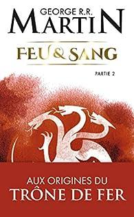 Feu et sang, tome 2 par  George R.R. Martin