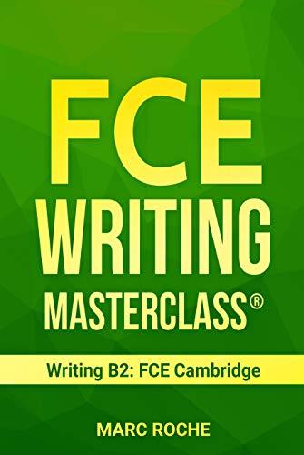 FCE Writing Masterclass ® (Writing B2: FCE Cambridge) (FCE (First Certificate Writing) Book 1) (English Edition)