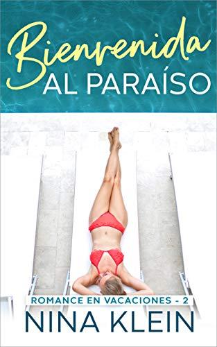 Bienvenida al Paraíso: Una novela corta erótica (Romance en Vacaciones nº 2)