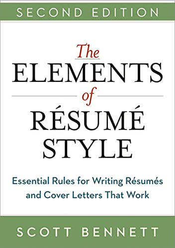 Amazon Com The Elements Of Resume Style Essential Rules For Writing Resumes And Cover Letters That Work Ebook Bennett Scott Kindle Store