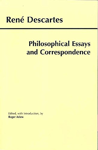 Descartes: Philosophical Essays and Correspondence (Hackett Classics) (English Edition)