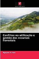 Conflitos na utilização e gestão dos recursos florestais